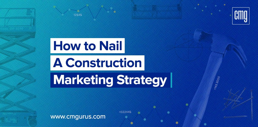 How to nail a construction marketing strategy