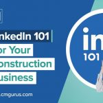 LinkedIn 101 for Your Construction Business