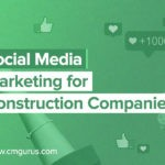 Social Media Marketing for Construction Companies