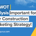 Is SWOT analysis important for your construction marketing strategy!