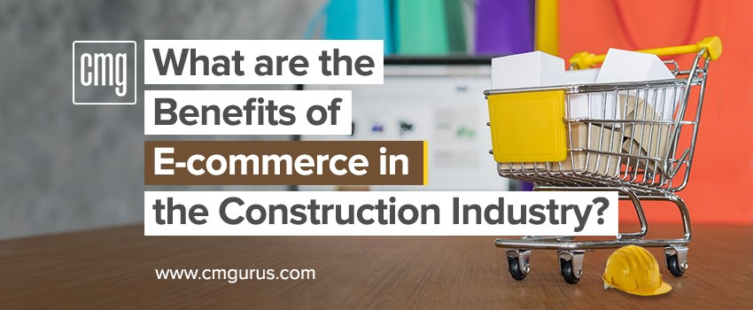 what are the benefits of ecommerce in the construction industry