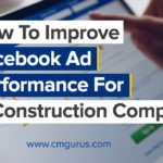 how to improve facebook ad performance for a construction company?