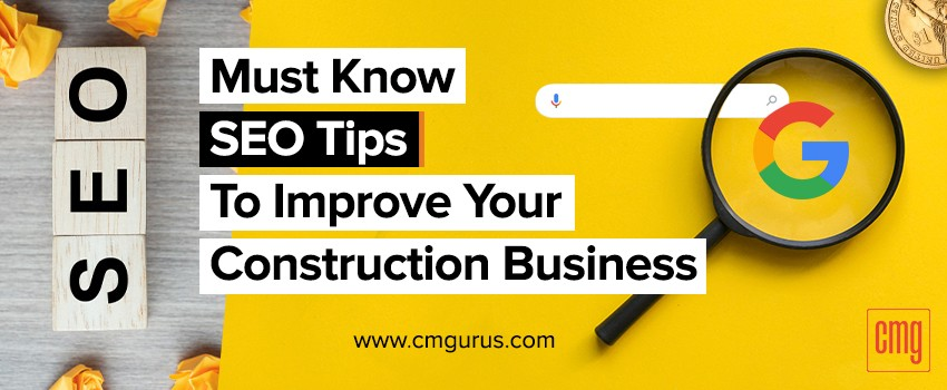 Must know SEO tips to improve your construction business