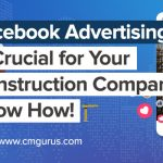 Facebook Advertising is crucial for your construction company