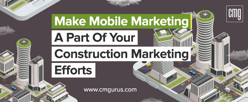Mobile marketing a part of your construction marketing efforts