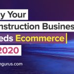 Why-Your-Construction-Business-Needs-Ecommerce-in-2020