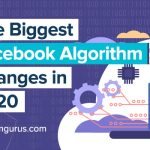 The Biggest Facebook Algorithm Changes in 2020
