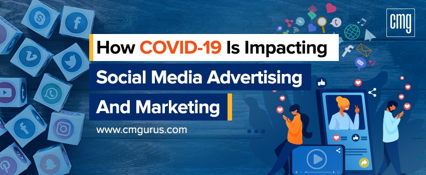 How COVID-19 is Impacting Social Media Advertising and Marketing