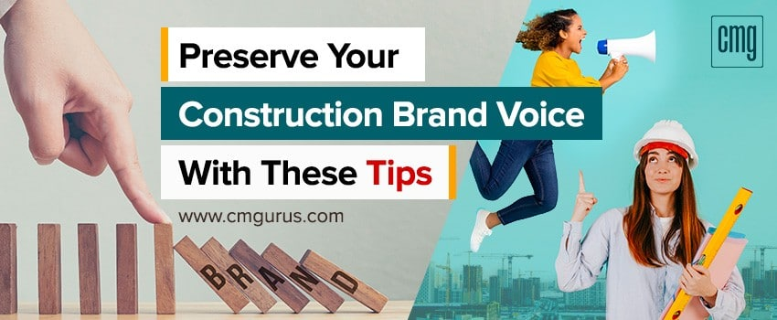 Preserve Your Construction Brand Voice with these Tips
