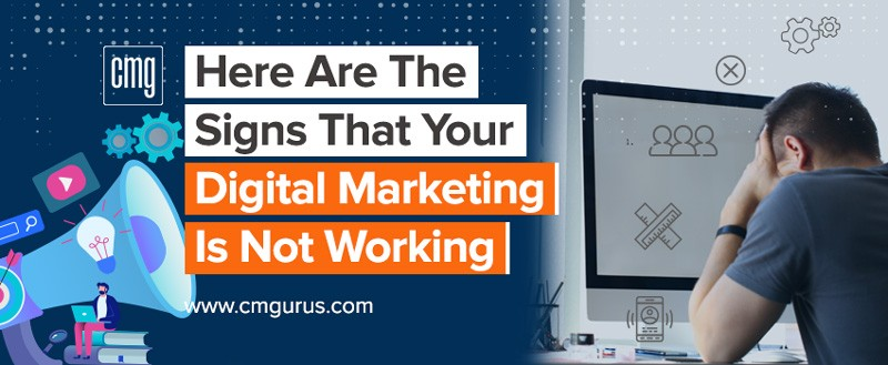 Why Your Digital Marketing Efforts are Failing