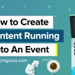 How to Create Content Running Up to An Event