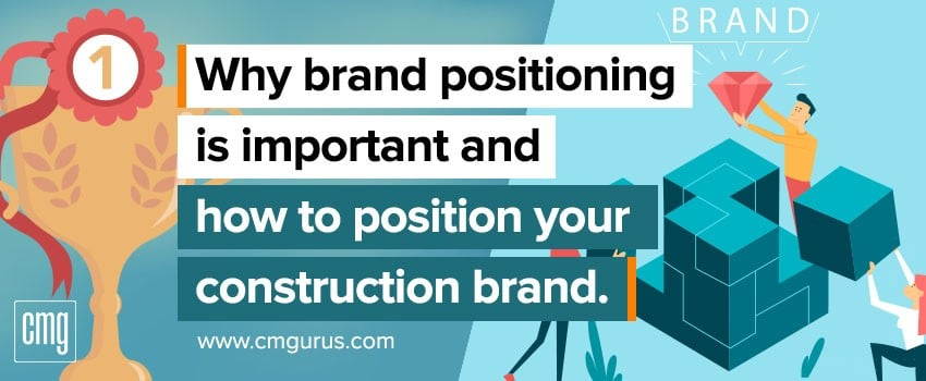why brand positioning is important and how to position your construction brand